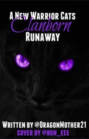 A New Warrior Cats: Clanborn: Run Away by DragonMother21