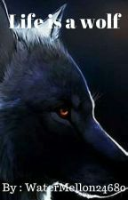 Život je vlk by WaterMellon24680