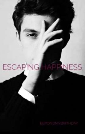 Escaping Happiness by BeyondMyBirthday
