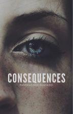 consequences    h.s (hiatus) by PandaAchocolatado