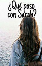 ¿Qué paso con Sarah? by phita31