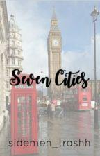 seven cities [sdmn] by sidemen_trashh