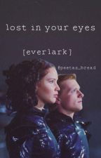 Lost In Your Eyes [EVERLARK] by peetasgames