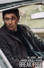 Break Free || Jensen Ackles x Reader B2 by Agent_Anna