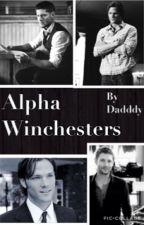 Alpha Winchesters by DadddyDestiel