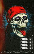 Foda-se   Rants  by leonardomendes93