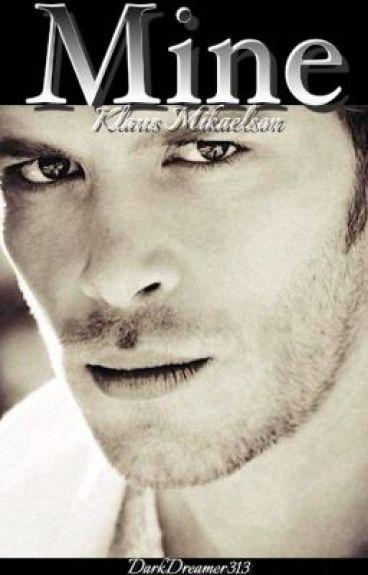Mine ~Klaus Mikaelson~