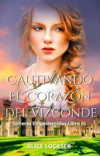 Lady Alice, Cautivando El Corazón Del Vizconde III by KimberlySD1