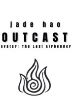 Outcast (Avatar: The Last Airbender) [Wattys2015] by singintheshower
