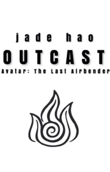 Outcast (Avatar: The Last Airbender) [Wattys2015]