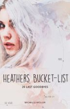 Heathers Bucket - List by LostHopeOfWonderland