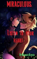 MIRACULOUS: Listen to your heart Vol.1 by AfloareiRebeca