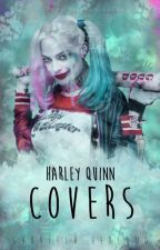 Harley Quinn Covers [ABERTO] by Harley_Cupcake
