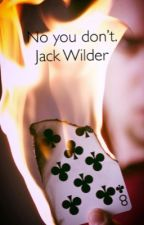 No you don't. Jack Wilder (NYSM) by whateverwolfhard