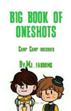 THE BIG BOOK OF CAMP CAMP ONESHOTS  by Mj_fandoms