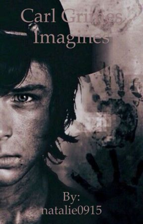 Carl Grimes-Imagines(Smut,included) by natalie0915