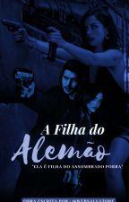 A Filha do Alemão  by Leticia12Salvatore
