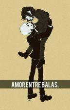 Amor entre balas   by stupid_mari