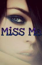 Miss Me? by silly_vonna