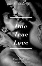 One True Love (Sequel to I'm back...like you would care) by iheartZaynM