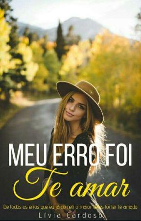 Meu Erro Foi Te Amar by livia_310