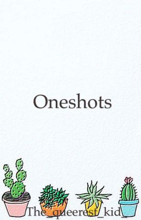 Oneshots by turntechJesterkid