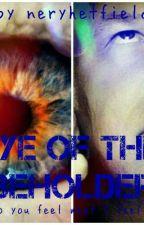 Eye of the Beholder by neryhetfield