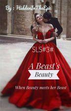 SLS#2# A Beast's Beauty by HiddenInTheEpic