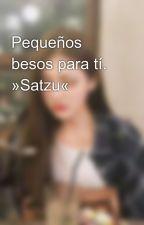 Pequeños besos para tí. »Satzu«  by _LxveYou____