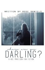 Where Are You Darling? ~Kol Mikaelson Fan Fiction~ by RosettaDarling