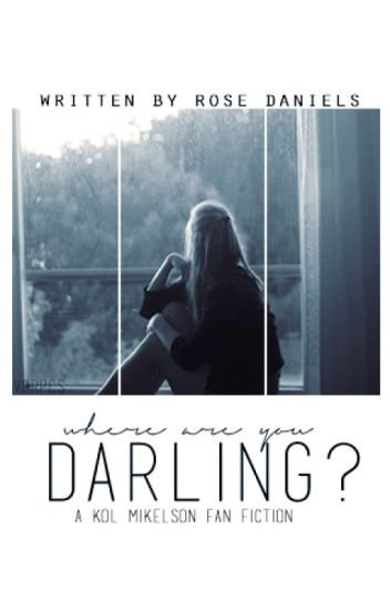 Where Are You Darling? ~Kol Mikaelson Fan Fiction~