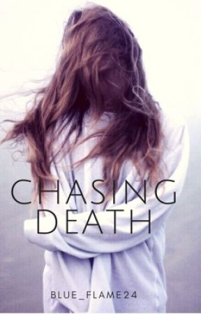 Chasing Death by Blue_Flame24