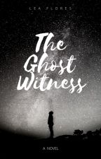 The Ghost Witness by floresleaconcepcionb