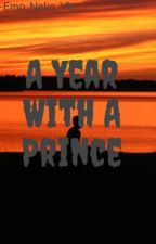 A Year With A Prince by -Emo_Neko_Vic-