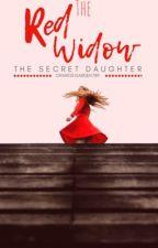"""The Secret Daughter:""""Red Widow"""" by OrangeGarden789"""