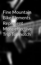 Fine Mountain Bike Elements Represent More effective Trip Top notch by hoeted49
