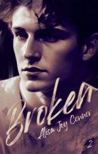 BROKEN - Tome 2 by Nohilaxx