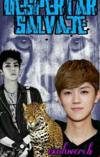#3 - Despertar Salvaje (HunHan) by exo_lovercb