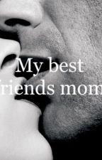 Best friends Mom by OnlyFREAKS
