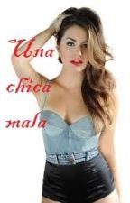UNA CHICA MALA (Adaptacion Laliter) by flipy25