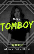 Ms. Tomboy [ON HOLD] by GucciEL