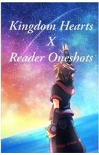Kingdom hearts X Reader Oneshots by GamerGalGm