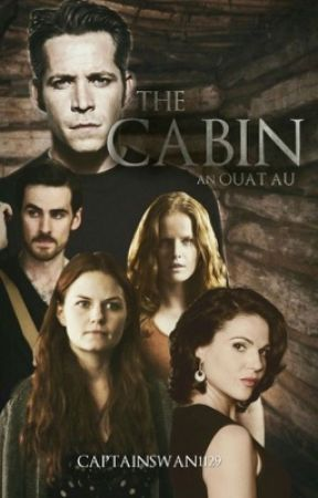 The Cabin - OUAT fanfic by Captainswan1129