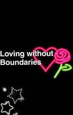 Loving without Boundaries ( On Hold ) by adreenarizal
