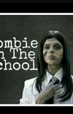 Zombie In the School PART 2 by DahlianaSiva