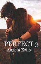 Perfect 3 by angelaeciccio