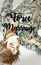 Force Marriage [Book 2] by rav91_devil_jin