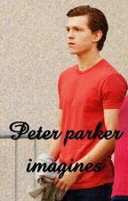 Peter Parker Imagines by peterximagines