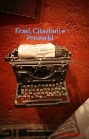 Frasi Citazioni E Proverbi Salk Natura Vs Uomo Wattpad