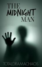 The Midnight Man- Book One- Origins Of Monstrosity -*Short Story* by TotalDramaChaos